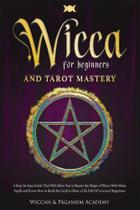 Wicca for Beginners and  Tarot Mastery - Veronica Di Lauro