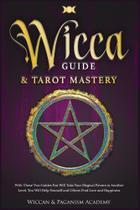 Wicca Guide &amp Tarot Mastery - Veronica Di Lauro
