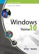 Windows 10 Home - Col. Estudo Dirigido - Editora érica
