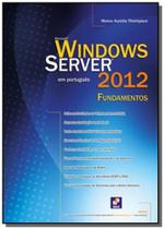 Windows server 2012 - fundamentos - Editora erica ltda