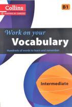 Work On Your Vocabulary Intermediate B1 - Collins -