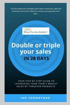 Would You Like Another - Double or triple your sales in 28 days - Blurb