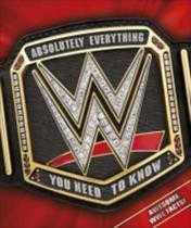Wwe absolutely everything you need to know - Dorling Kindersley P -