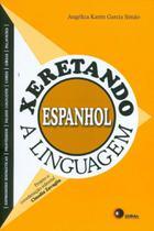 Xeretando a Linguagem em Espanhol - Disal