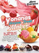 Yonanas Frozen Treat Maker - Alberto Arnao