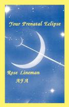 Your Prenatal Eclipse - American Federation Of Astrologers -