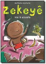 Zekeye vai a escola - colecao zekeye - Scipione