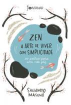 Zen - A Arte de Viver Com Simplicidade - Fontanar