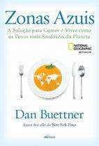 Zonas azuis: A solução para comer e viver como os povos mais saudáveis do planeta - Nversos