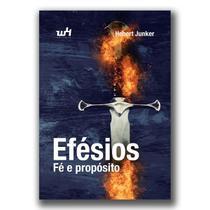 Efésios - Fé e Propósito - Hebert Junker - W4 Editora