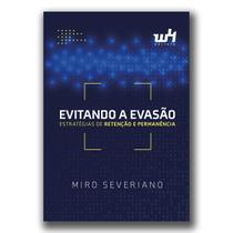 Evitando a evasão: estratégias de retenção e permanência - Miro Severiano