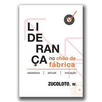 Liderança no chão de Fábrica - Zucoloto
