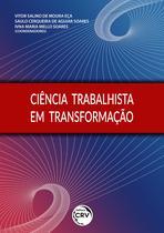 Livro - Ciência trabalhista em transformação