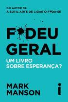 Livro - F*deu Geral : Um Livro Sobre Esperança?