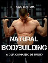Natural Bodybuilding - Caio bottura