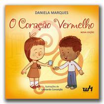 O Coração vermelho - Daniela Marques - W4 Editora