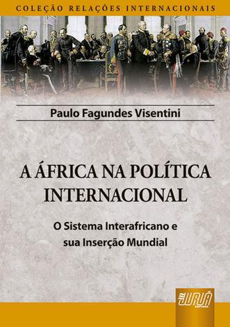 A África na Política Internacional - Juruá