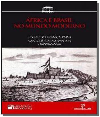 Africa e brasil no mundo moderno - Annablume
