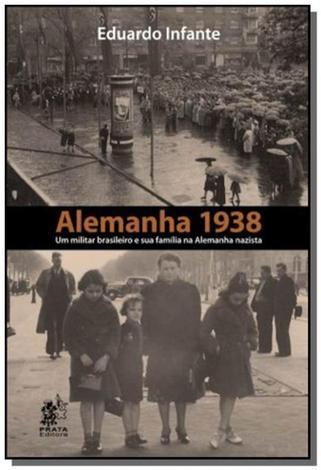 Alemanha 1938: um militar brasileiro e sua familia - Prata