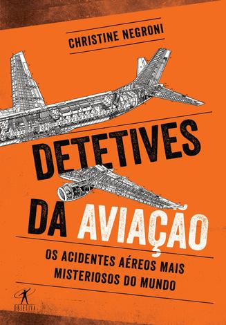 Detetives da aviação - Os acidentes aéreos mais misteriosos do mundo