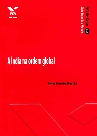 Índia Na Ordem Global, a - 01Ed /14 - Fgv