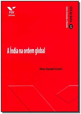 Índia na Ordem Global, A - Fgv