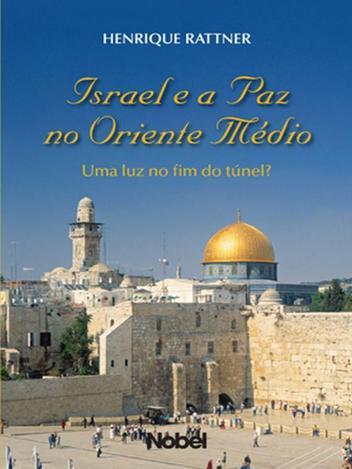 Israel e A Paz No Oriente Médio - Uma Luz No Fim do Túnel - Nobel