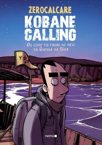 Kobane Calling - Ou como fui parar no meio da Guerra na Síria
