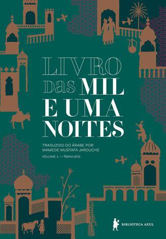 Livro das mil e uma noites – Volume 1 - Ramo sírio