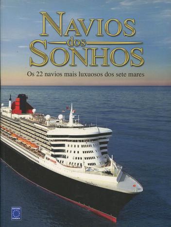 Navios dos Sonhos - Os 22 Navios mais Luxuosos dos Sete Mares - Europa