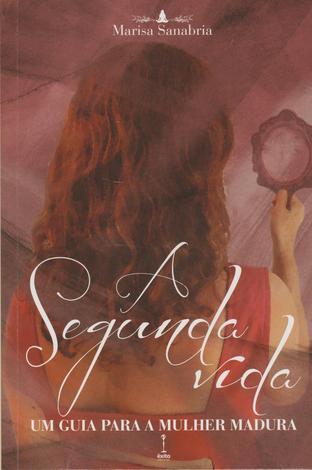 Segunda Vida - Um Guia para a Mulher Madura - Exito editora