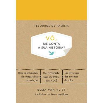 Vô, me conta a sua história Vliet, Elma Van - Editora Sextante