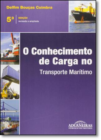 Imagem de Conhecimento de Carga no Transporte Marítimo, O
