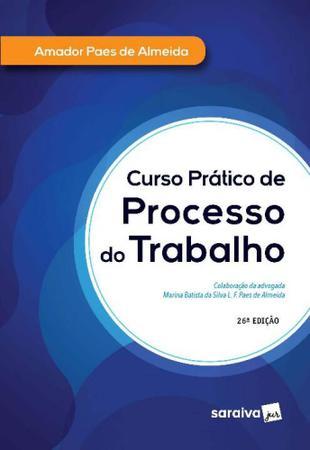Imagem de Curso Prático de Processo do Trabalho - 26ª Edição 2020