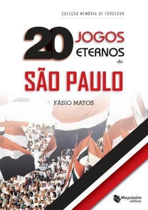 d415570a5e 20 jogos eternos do sao paulo - Maquinaria editora - Livros de ...