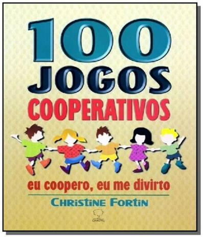 Imagem de 100 jogos cooperativos: eu coopero, eu me divirto