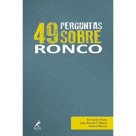 49 Perguntas Sobre Ronco - Manole - 1 - Livros de Medicina e Saúde ... 51d261799d