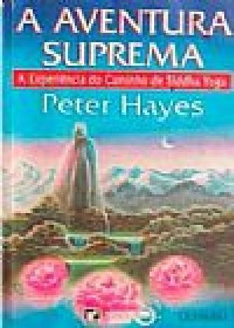 Imagem de A Aventura Suprema - A Experiência do Caminho de Siddha Yoga - 2ª Ed. - Record - Grupo Record