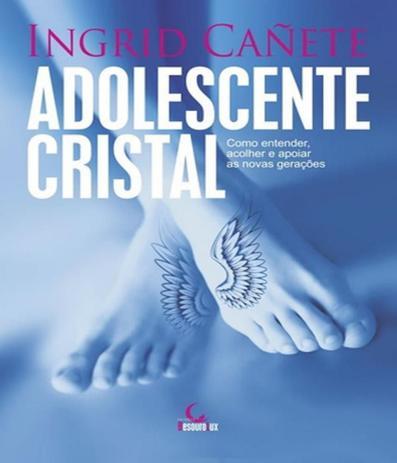 Imagem de Adolescente Cristal - Como Entender, Acolher E Apoiar As Novas Geracoes