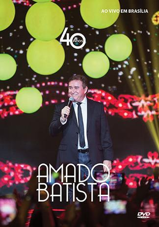 Imagem de Amado Batista - Amado Batista 40 anos - DVD