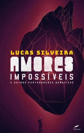 Imagem de Amores Impossíveis: E Outras Perturbações Quânticas