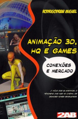 Imagem de Animação 3D, Hq e Games-Conexões e Mercado