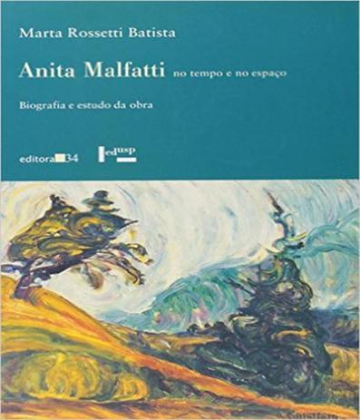 Imagem de Anita Malfatti No Tempo E No Espaço Biografia E Estudo Da Obra - Edusp