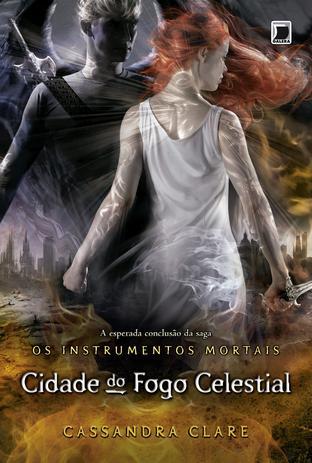 Cidade do fogo celestial (Vol.6 Os Instrumentos Mortais)