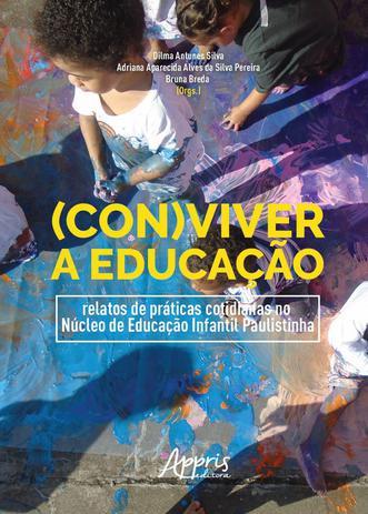 Imagem de (Con)Viver a Educação: Relatos de Práticas Cotidianas no Núcleo de Educação Infantil Paulistinha -