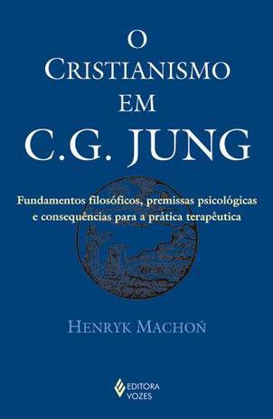 30e7cbad68 Cristianismo em C. G. Jung - Vozes - Livros de Religião - Magazine Luiza