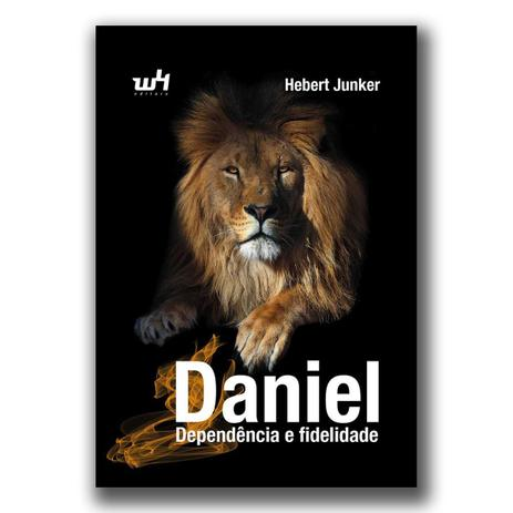 Imagem de Daniel: Dependência e Fidelidade - Hebert Junker
