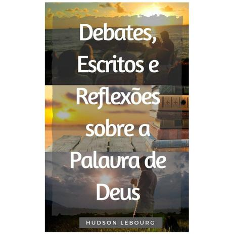 Imagem de Debates, Escritos e Reflexões Sobre a Palavra de Deus - Hudson Lebourg - Editora reflexão