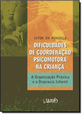 Imagem de Dificuldades de Coordenação Psicomotora na Criança: A Organização Práxica e a Despraxia Infantil