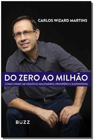 Imagem de Do Zero ao Milhão: Como Criar um Negócio Milionário, Próspero e Sustentável